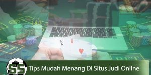 Situs Judi Online Tips Mudah Menang Di Situs Judi Online - SoleySoley