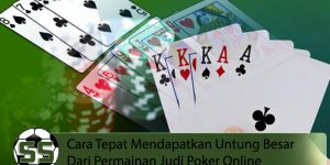 Poker Online - Cara Tepat Mendapatkan Untung Besar - SoleySoley
