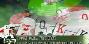 Situs Poker Online Cara Withdraw Dengan Mudah - SoleySoley