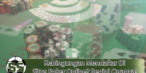Situs Poker Online? Begini Caranya! Kebingungan Mendaftar - SoleySoley